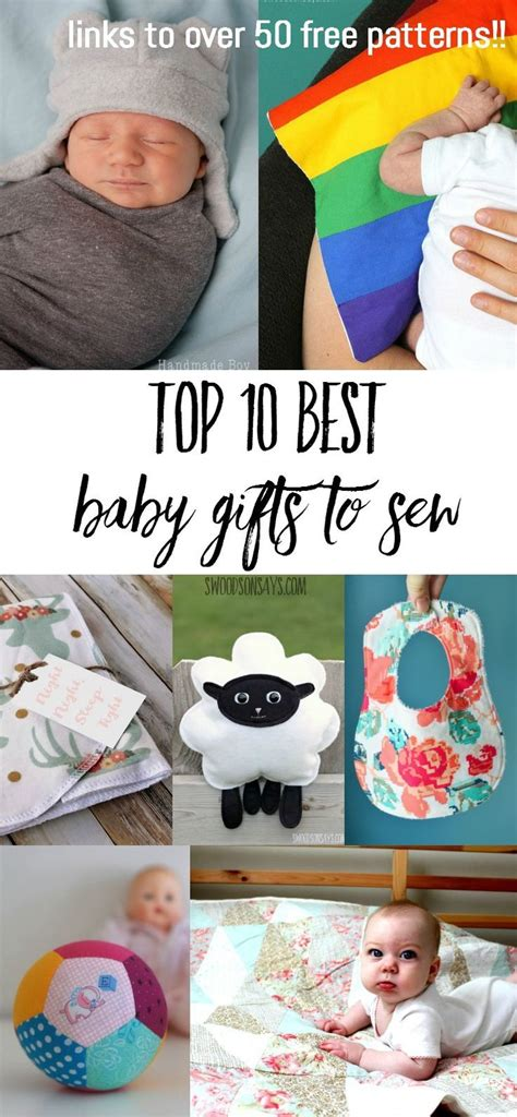 Top Handmade Gifts - top 10 best baby gifts to sew there are 50 links to free