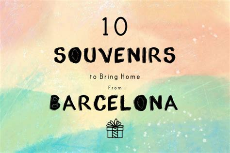 10 For Bringing Home by 10 Souvenirs To Bring Home From Barcelona Citylife