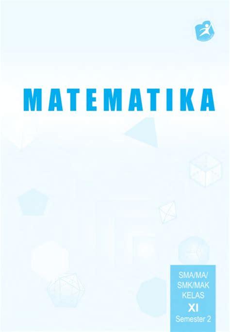 Matematika Kelas 11 Sma Buku Matematika Sma Kelas 11 Semster 2 Kurikulum 2013