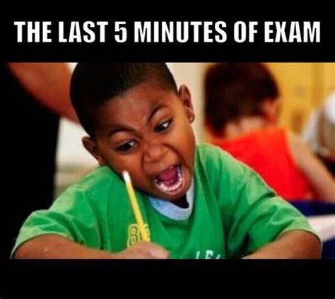 Final Exam Meme - the last 5 minutes of exam memes grade calculator