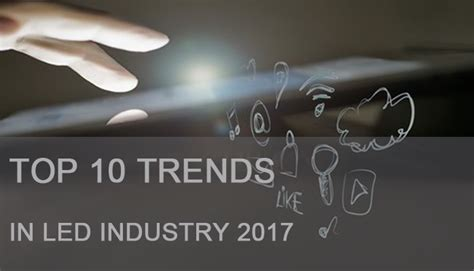 trends in lighting 2017 prospects for led lighting trends in 2017 eneltec group