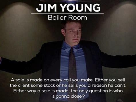 boiler room quotes quot a sale is made on every call you make either you sell the client some stock or he sells you a