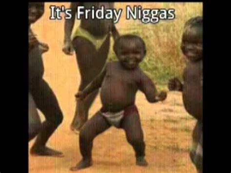 Dancing Black Baby Meme - it s friday niggas youtube