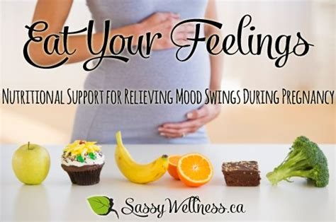 mood swings before labor eat your feelings nutritional support for relieving mood