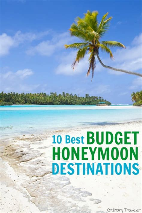 best honeymoon destinations top honeymoon destinations for couples on a budget