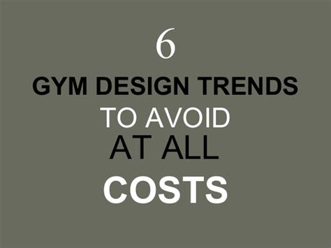 decorating trends to avoid 6 gym design trends to avoid at all costs