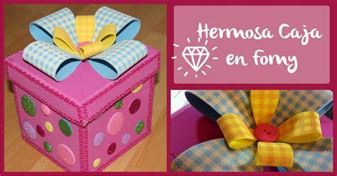 caja de regalo hecha de foami caja de regalo de goma eva manualidades en goma eva y foami