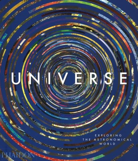 universe exploring the astronomical 0714874612 l universo tra scienza e arte il big bang 232 un capolavoro