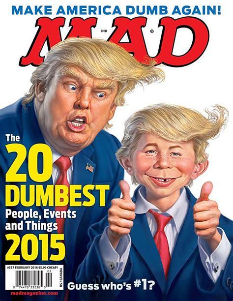 mad magazine donald trump robert durst top mad magazine dumb list