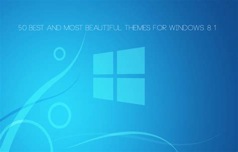 beautiful themes for windows 8 1 50 best and most beautiful themes for windows 8 1