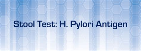 H Pylori Ag In Stool by Stool Test H Pylori Antigen