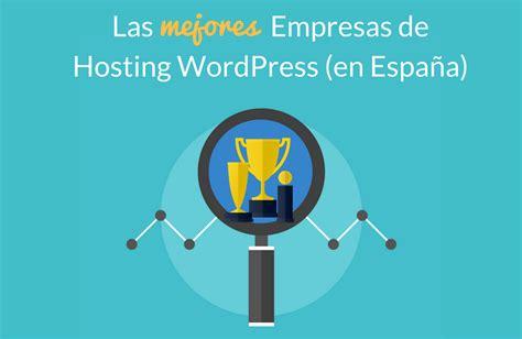 mejores hipotecas marzo 2016 en espaa ranking el mejor hosting wordpress comparativa en espa 241 a 2018