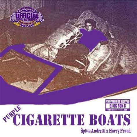 cigarette boats curren y curren y harry fraud purple cigarette boats og ron c