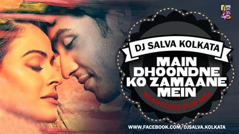 kolkata mp3 dj remix download main dhoondne ko heartless dub mix dj salva kolkata
