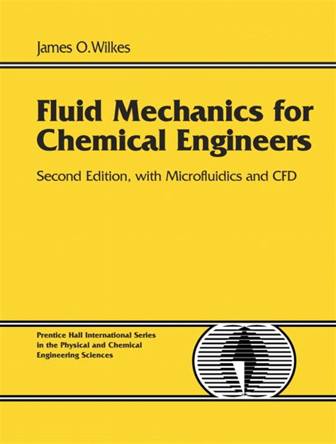 chemical engineering fluid mechanics revised and expanded books wilkes fluid mechanics for chemical engineers with