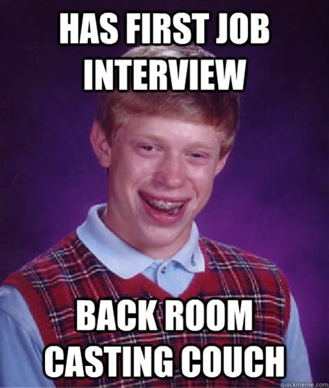 backroom casting couch login info has first job interview back room casting couch bad luck