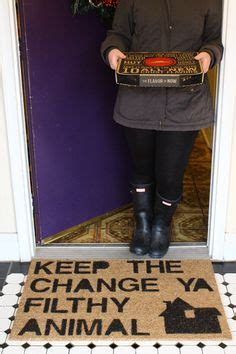 Keep The Change Ya Filthy Animal Doormat 1000 Ideas About Christmas Doormat On Pinterest