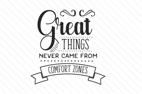 You Accidentally Order Something Out Of Your Comfort Zone Now What by Great Things Never Came From Comfort Zones Svg Cut File By