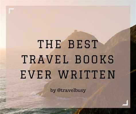 best books written the best travel books written