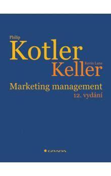 Marketing Management Philip Kotler 15 E marketing management 12 vyd 225 n 237 philip kotler kevin