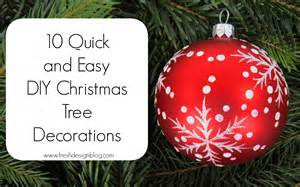 How To Make Christmas Decorations At Home Easy by 10 Quick And Easy Diy Christmas Tree Decorations Fresh