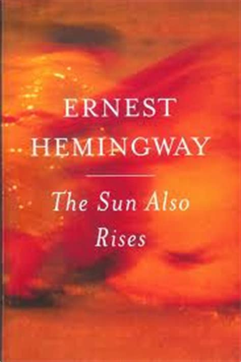 The Sun Also Rises Essay by The Sun Also Rises Research Papers