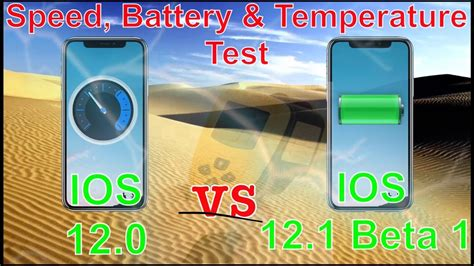 iphone x max ios 12 1 beta 1 vs 12 0 speed test with temperature test and battery comparison