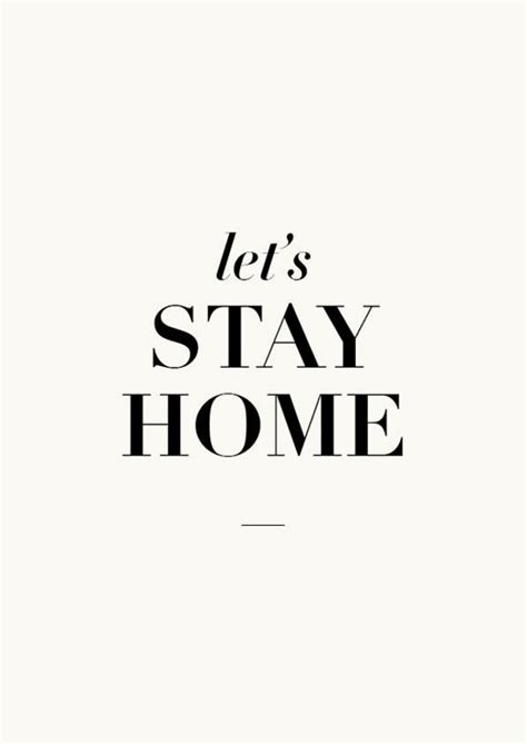 Stay Home Stay Happy by Lets Stay Home Beautiful Quotes Happy Living