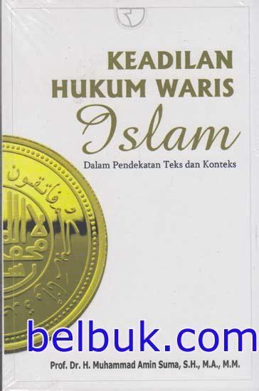 Buku Dasar Dasar Hukum Waris Hukum 1 keadilan hukum waris islam dalam pendekatan teks dan