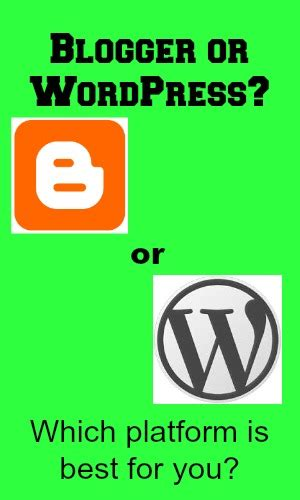 blogger or wordpress blogger or wordpress which platform is best for you my