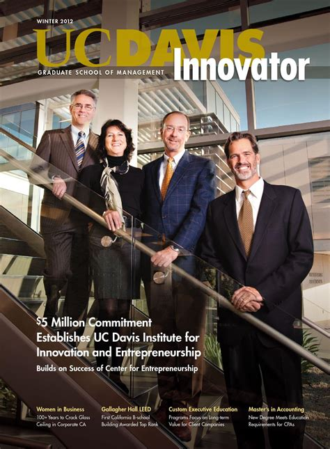 Of California Davis Mba Requirements by Winter 2012 Innovator By Uc Davis Graduate School Of