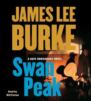 swan peak a dave robicheaux novel books swan peak audiobook by burke will patton