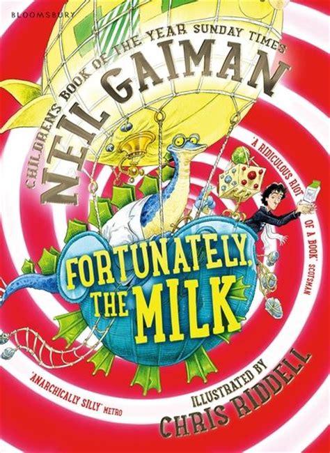 fortunately the milk fortunately the milk neil gaiman bloomsbury childrens