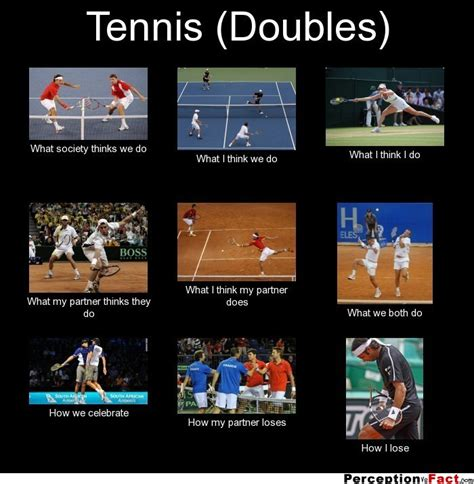 Funny Tennis Memes - tennis doubles what people think i do what i