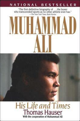 muhammad ali biography thomas hauser muhammad ali his life and times by thomas hauser
