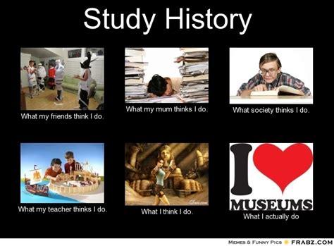 History Major Meme - history teacher what i do