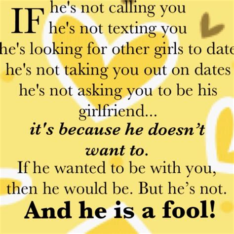 7 Ways To Hes Not Into You by From Quot He S Just Not That Into You Quot So True Quotes
