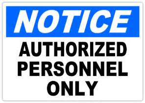 Safety Sign Templates by Notice Authorized Personnel 101 Notice Safety Sign