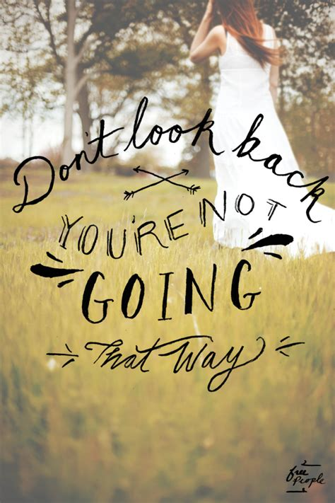 Monday Quote Don T Look Back Back Inspiration