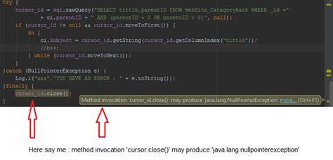 android layout java lang nullpointerexception sqlite android cursor close may produce java lang