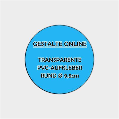 Aufkleber Gestalten Transparent by Transparente Pvc Aufkleber Online Gestalten Rund 216 9 5cm