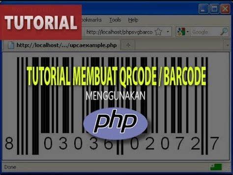 membuat scan barcode dengan php tutorial membuat qrcode barcode dengan php youtube