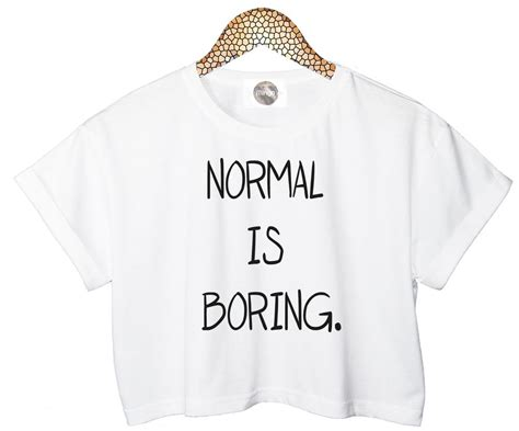 T Shirt Normal Is Boring Black normal is boring t shirt crop top womens retro summer ebay