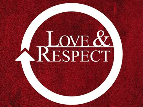 images of love respect love and respect stewardship dad stewardship dad