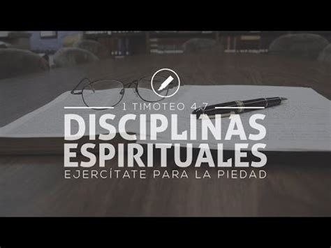 disciplinas espirituales para la disciplinas espirituales asimilando las escrituras youtube