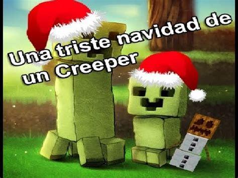 navidad creeper un cuento minecraft una triste navidad de un creeper youtube