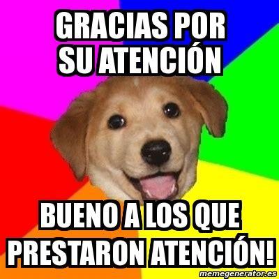 imagenes de memes que digan gracias meme advice dog gracias por su atenci 243 n bueno a los que