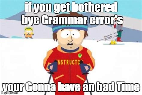 Grammar Guy Meme - 17 best images about these are a few of my favorite memes