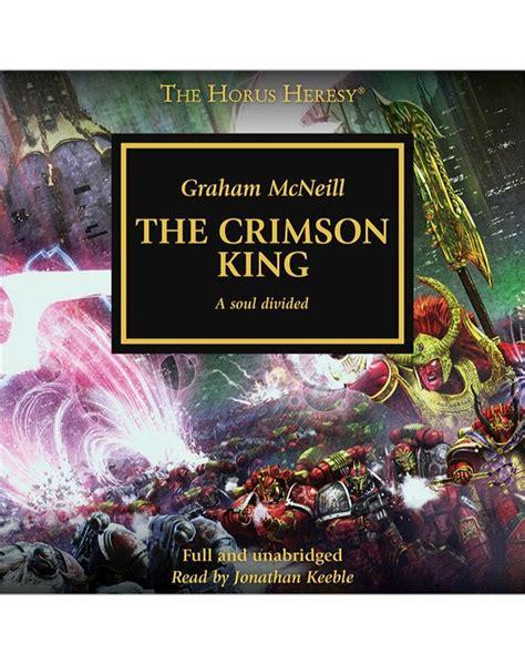 the crimson king the horus heresy books black library horus heresy crimson king mp3
