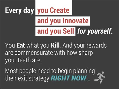 8 Reasons To Quit Your Day by Every Day You Create And